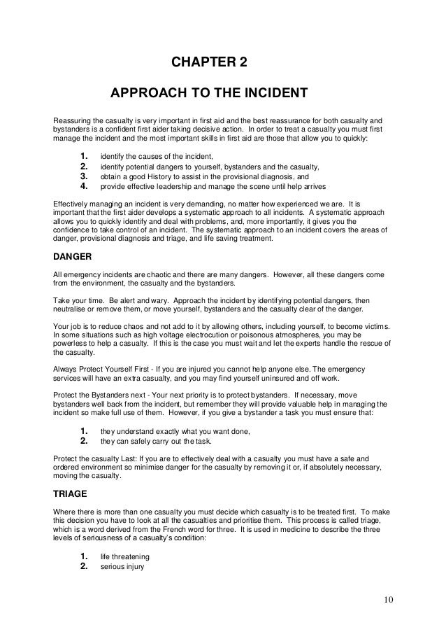 10 CHAPTER 2 APPROACH TO THE INCIDENT Reassuring the casualty is very important in first aid and the best reassurance for ...