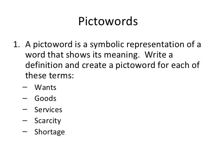 Pictowords <ul><li>A pictoword is a symbolic representation of a word that shows its meaning.  Write a definition and crea...