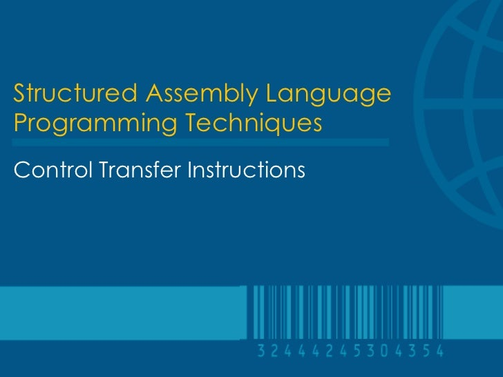 Structured Assembly LanguageProgramming TechniquesControl Transfer Instructions
