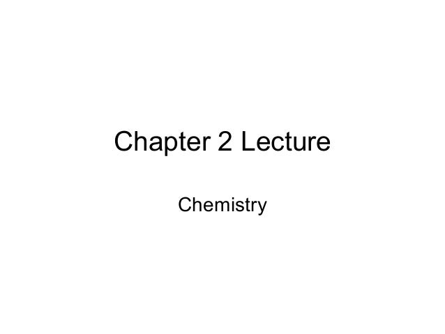 Chapter 2 Lecture Chemistry