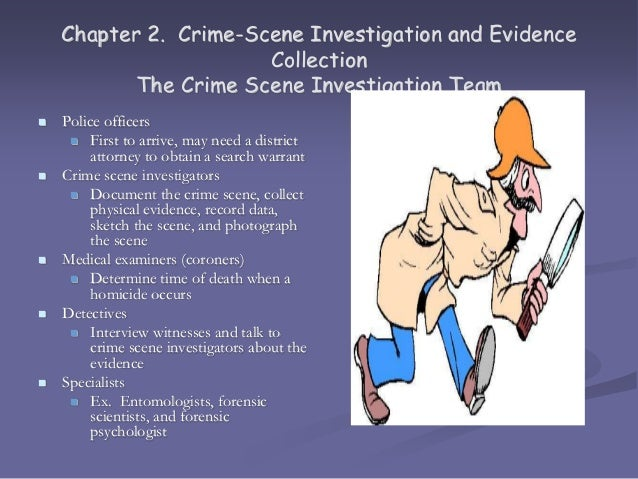 report on collecting forensic evidence The evidence collected by the csi is then transferred to a lab, in strict accordance   in the lab, technicians, including forensic chemists, forensic biologists and  forensic  a written report detailing how and where all the evidence was  collected.