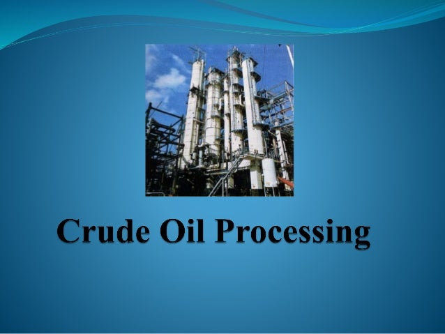  After desalting and dehydration, crude is separated into fractions by distillation.  The distilled fractions cannot be ...
