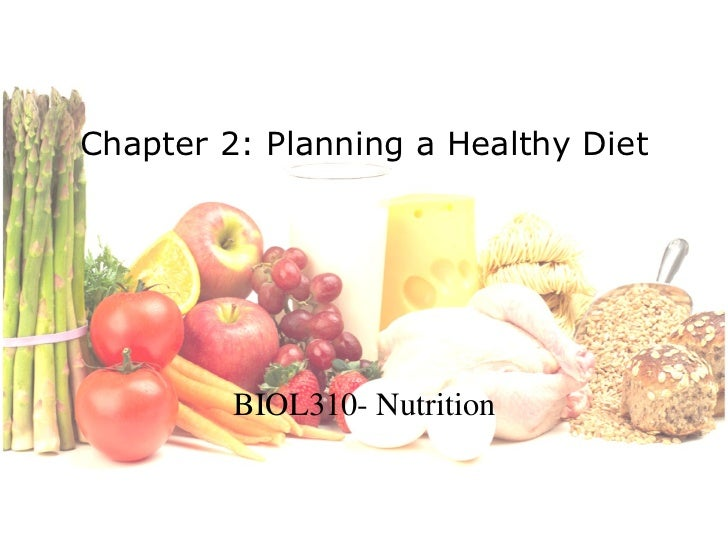 Chapter 2: Planning a Healthy Diet BIOL310- Nutrition