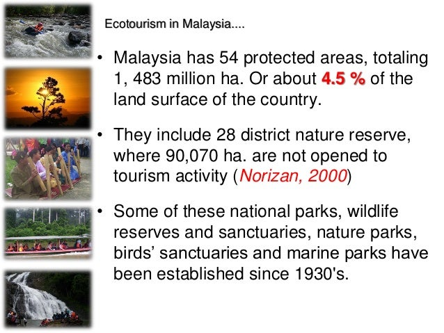 Role of Government • The establishment of parks and protected areas. • The Ministry of Culture, Arts and Tourism (MOCAT) a...