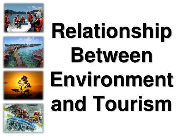 Relationship Between Environment and Tourism