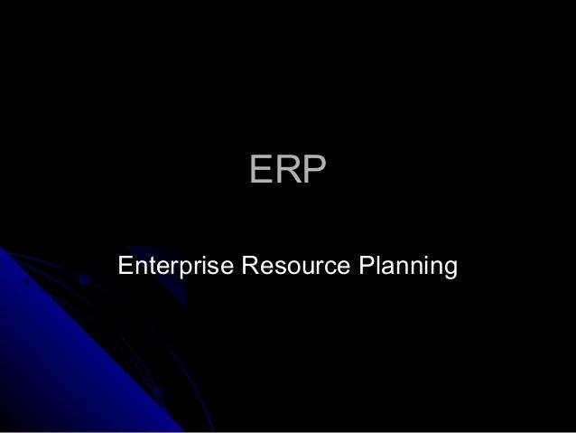 ERPERP Enterprise Resource PlanningEnterprise Resource Planning