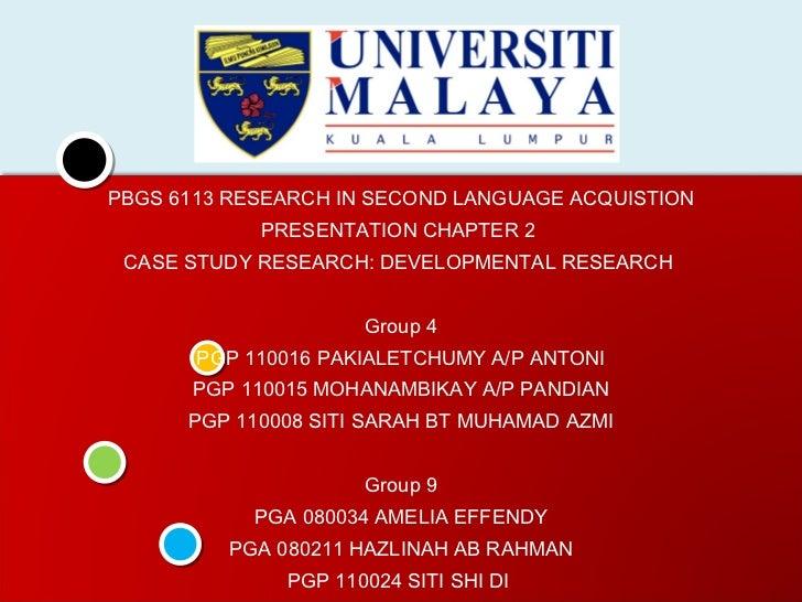 <ul><li>PBGS 6113 RESEARCH IN SECOND LANGUAGE ACQUISTION </li></ul><ul><li>PRESENTATION CHAPTER 2  </li></ul><ul><li>CASE ...