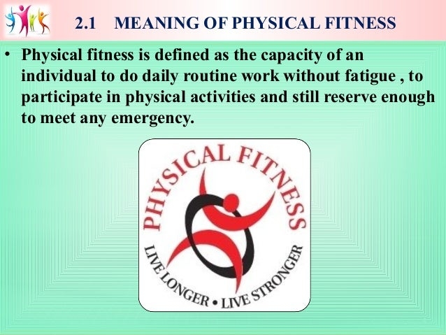 021604147b4 ... 4. 4 2.1 MEANING OF PHYSICAL FITNESS ...