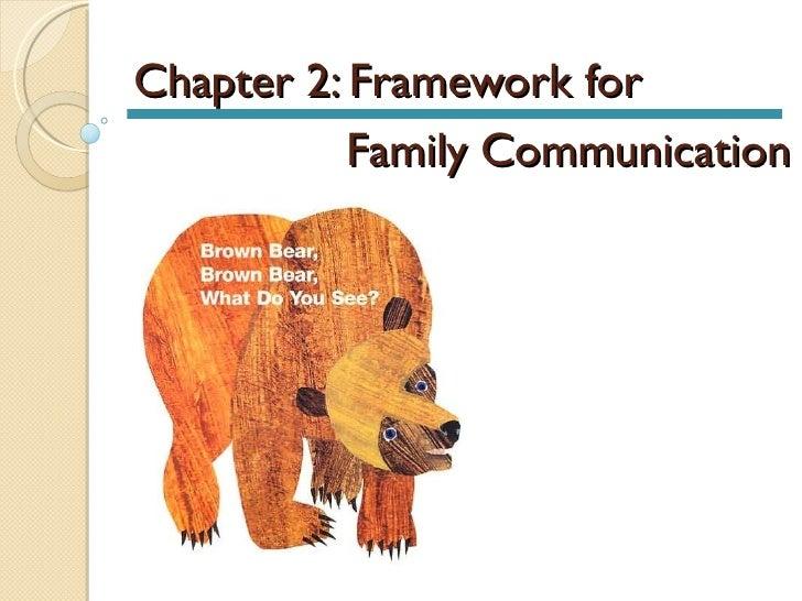 Chapter 2: Framework for        Family Communication
