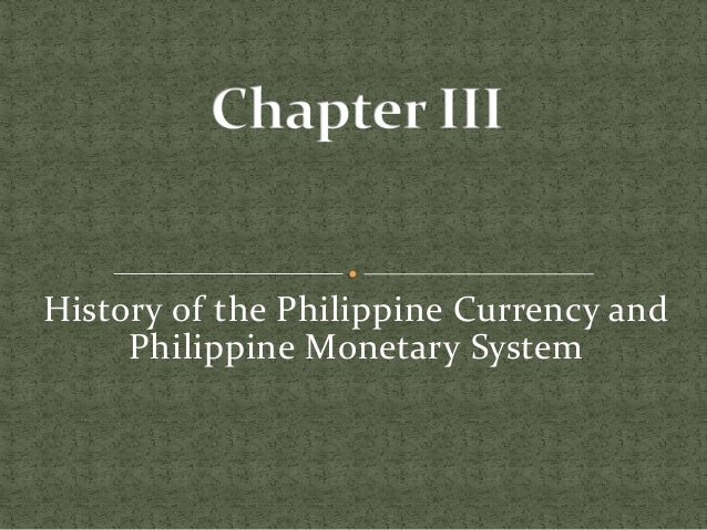 History of the Philippine Currency and Philippine Monetary System