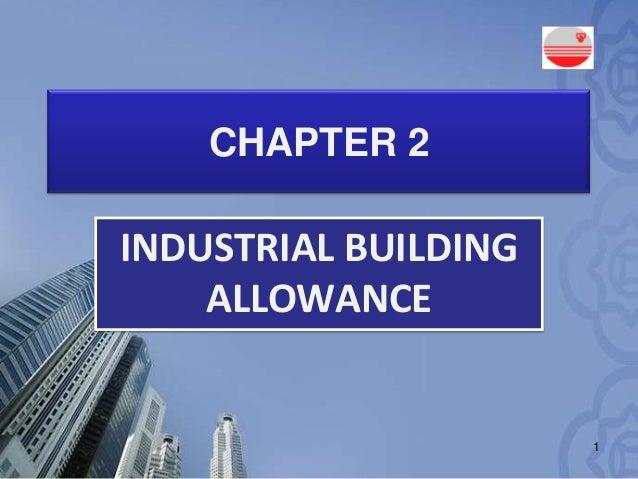 CHAPTER 2  INDUSTRIAL BUILDING ALLOWANCE  1