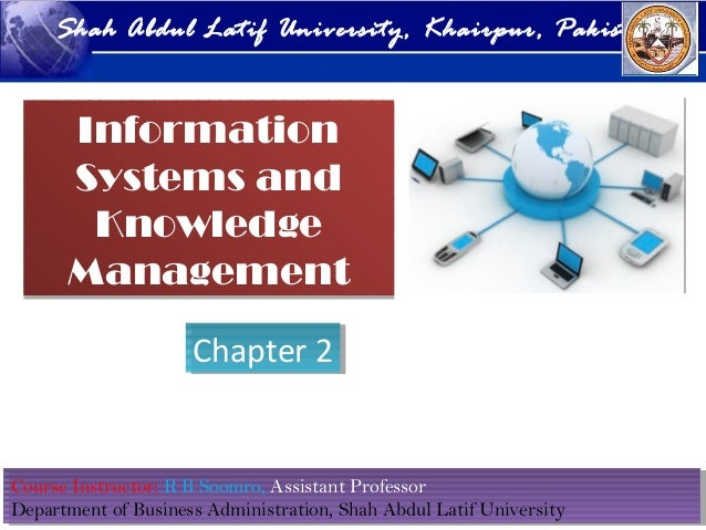 Course Instructor: R B Soomro, Assistant ProfessorDepartment of Business Administration, Shah Abdul Latif UniversityCourse...