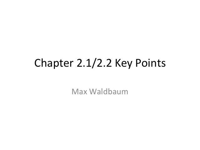 Chapter 2.1/2.2 Key Points       Max Waldbaum