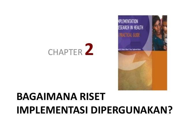 BAGAIMANA RISET IMPLEMENTASI DIPERGUNAKAN? CHAPTER 2