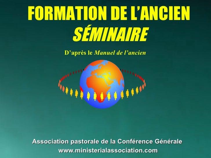 <ul><li>Association pastorale de la Conférence Générale   </li></ul><ul><li>www.ministerialassociation.com </li></ul>FORMA...