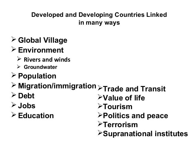 how globalization affects developing countries Effects of globalisation on education and culture  transfer from the western countries into developing countries,  so too does globalization.