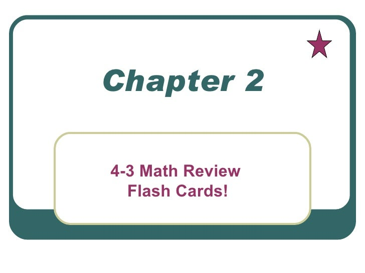 Chapter 2 4-3 Math Review  Flash Cards!