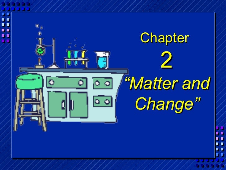 "Chapter    2""Matter and Change"""