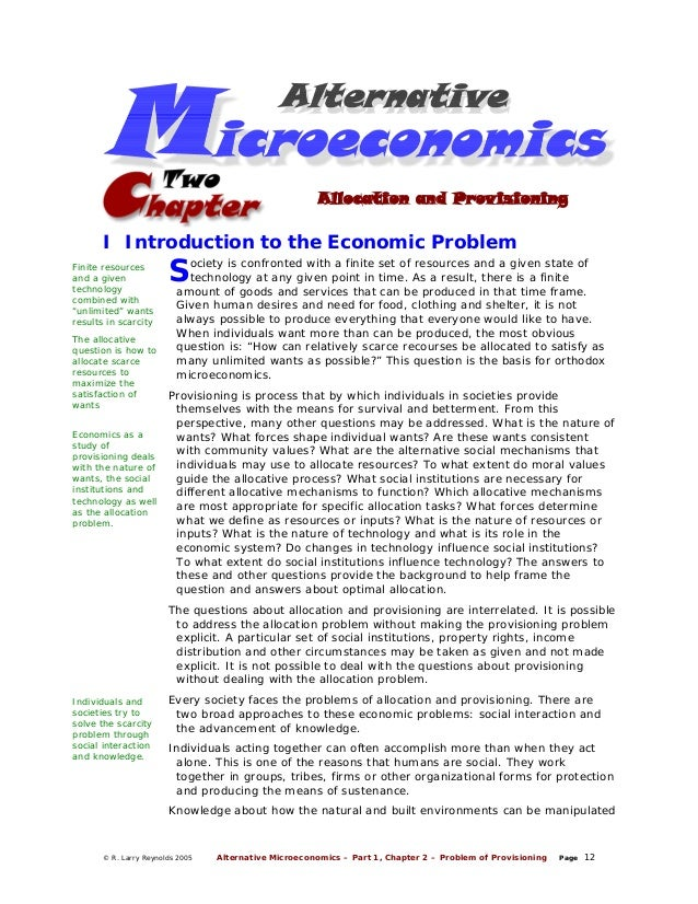 Allocation and Provisioning  I Introduction to the Economic Problem Finite resources and a given technology combined with ...
