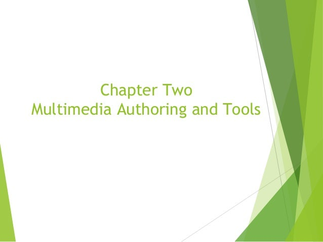 Chapter Two Multimedia Authoring and Tools