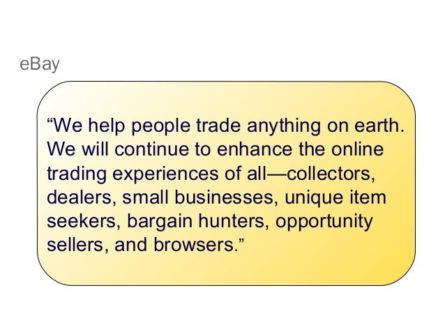 """eBay """"We help people trade anything on earth. We will continue to enhance the online trading experiences of all—collectors..."""