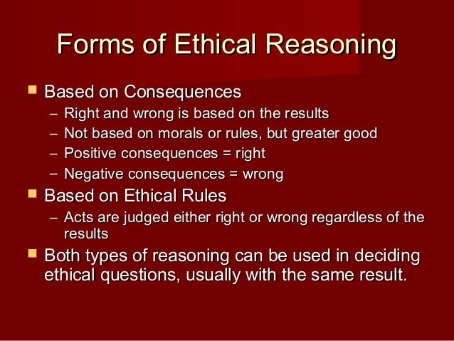 "consequence oriented reasoning Edge, and possessing a prosocial orientation that promotes the ""common  as  an important consequence of wise reasoning (sternberg, 1998)  experiment 2."
