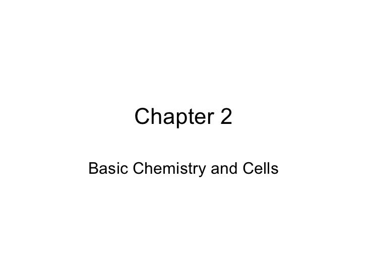 Chapter 2Basic Chemistry and Cells