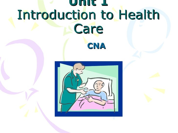 Unit 1 Introduction to Health Care CNA