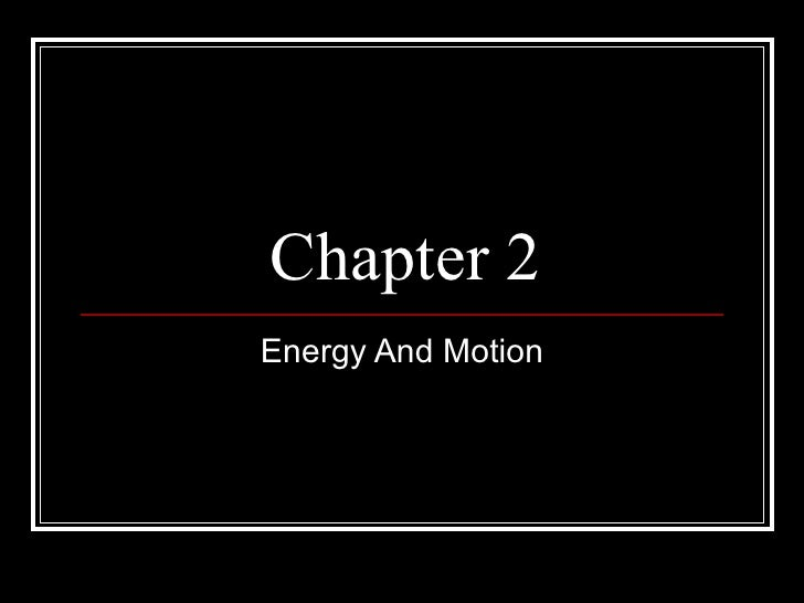 Chapter 2 Energy And Motion