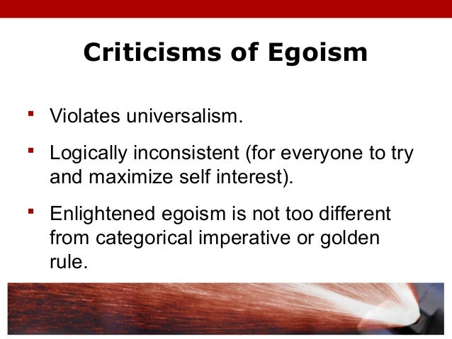 egoism and the golden rule Donism of bentham and the egoism of his father by  mill's utilitarianism is roundly criticized by the  how is this disinterest related to the golden rule.