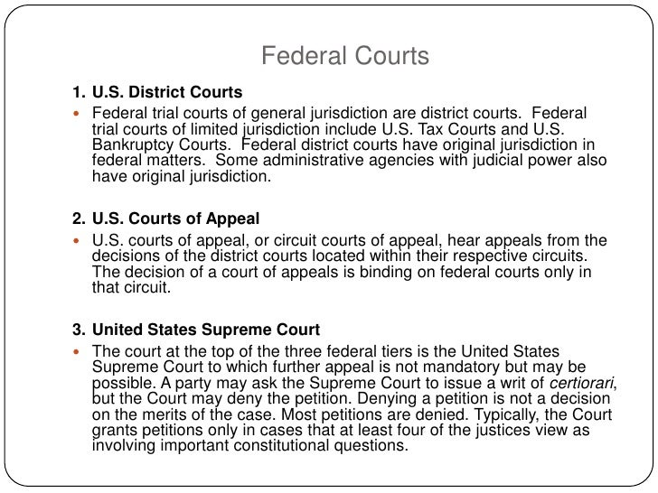 Federal Courts 1. U.S. District Courts  Federal trial courts of general jurisdiction are district courts. Federal    tria...