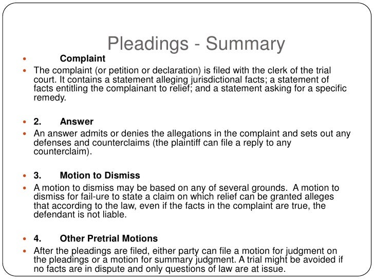 Pleadings - Summary         Complaint  The complaint (or petition or declaration) is filed with the clerk of the trial  ...