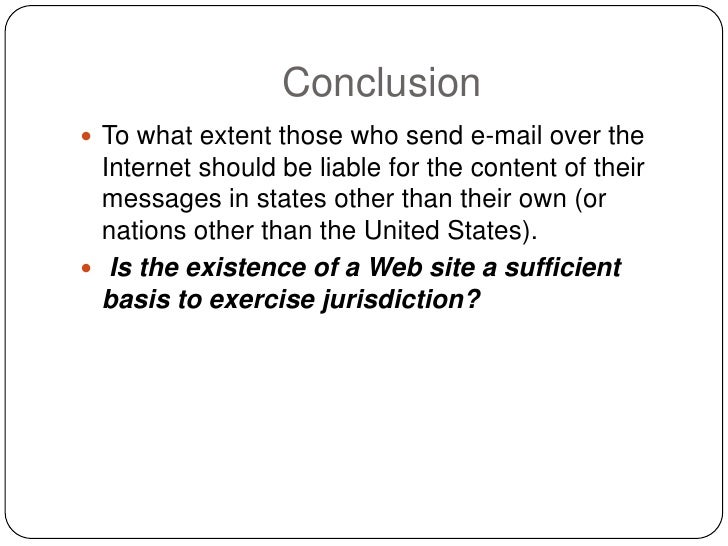 Conclusion  To what extent those who send e-mail over the   Internet should be liable for the content of their   messages...