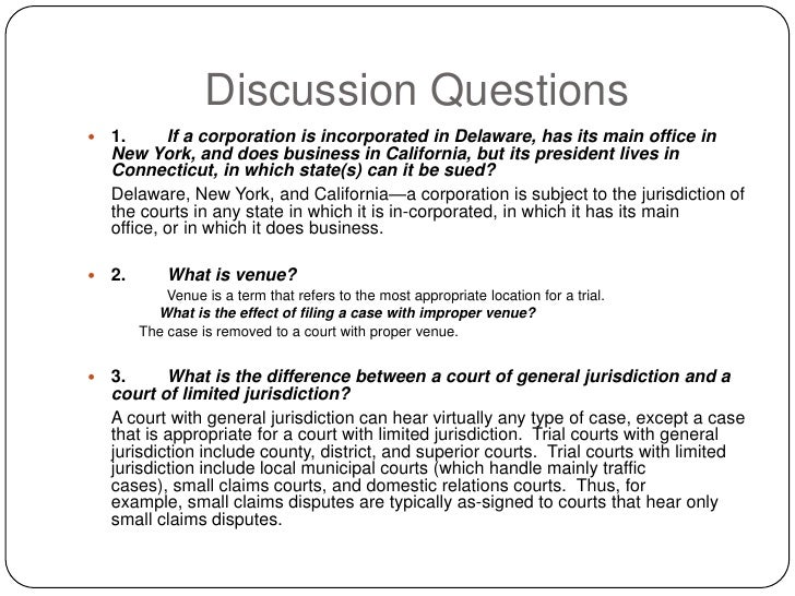 Discussion Questions     1.      If a corporation is incorporated in Delaware, has its main office in      New York, and ...