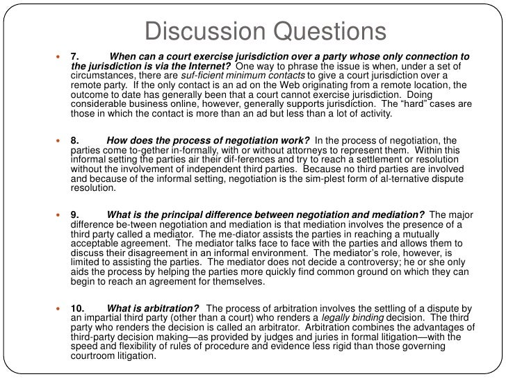Discussion Questions     7.       When can a court exercise jurisdiction over a party whose only connection to      the j...