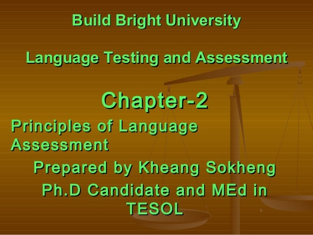 Build Bright UniversityBuild Bright University Language Testing and AssessmentLanguage Testing and Assessment Chapter-2Cha...