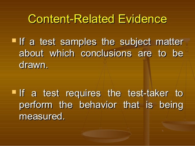 Content-Related EvidenceContent-Related Evidence  If a test samples the subject matterIf a test samples the subject matte...