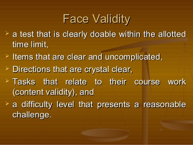 Face ValidityFace Validity  a test that is clearly doable within the allotteda test that is clearly doable within the all...