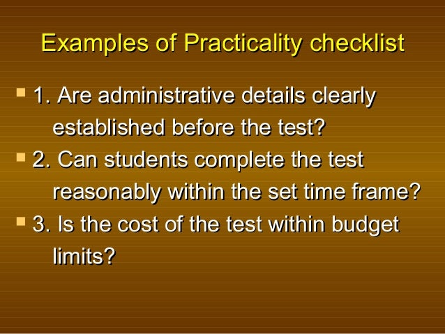 Examples of Practicality checklistExamples of Practicality checklist  1. Are administrative details clearly1. Are adminis...
