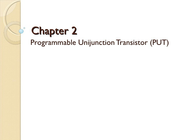 Chapter 2Programmable Unijunction Transistor (PUT)