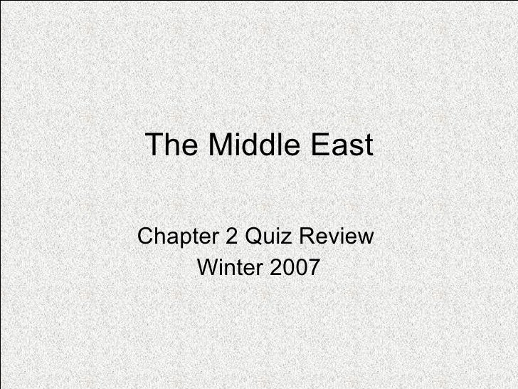 The Middle East Chapter 2 Quiz Review  Winter 2007