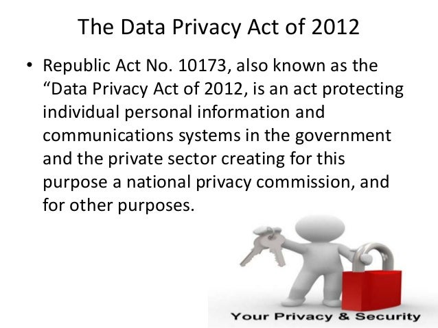 """The Data Privacy Act of 2012 • Republic Act No. 10173, also known as the """"Data Privacy Act of 2012, is an act protecting i..."""