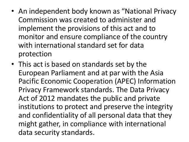 """• An independent body known as """"National Privacy Commission was created to administer and implement the provisions of this..."""