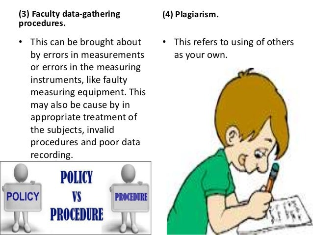 (3) Faculty data-gathering procedures. • This can be brought about by errors in measurements or errors in the measuring in...
