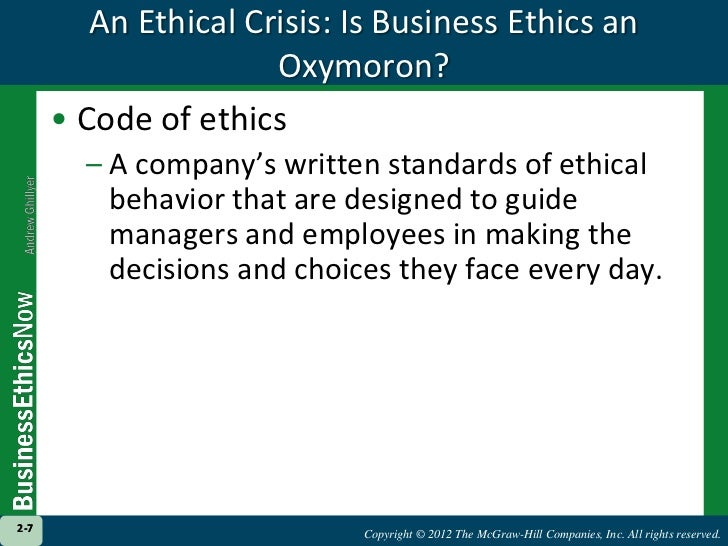 are business ethics an oxymoron Business ethics and corporate governance are the buzzwords in today's corporate circles it seems as though everyone is talking about them right from economic stalwarts to b-school professionals .