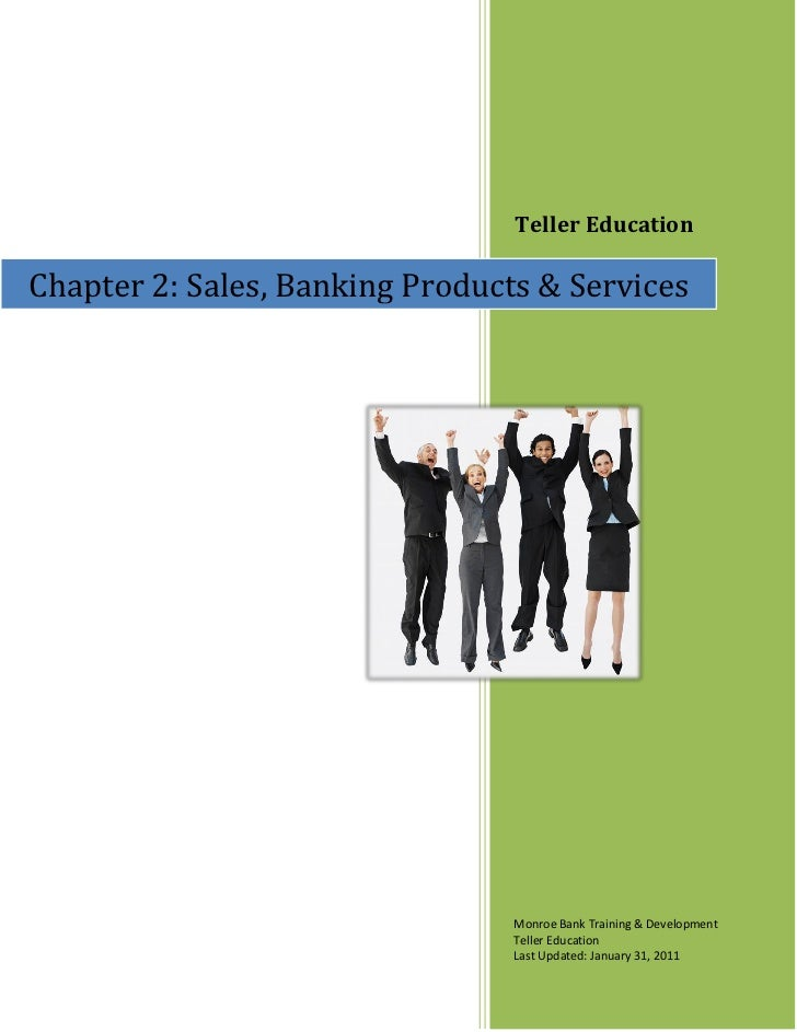 Teller EducationChapter 2: Sales, Banking Products & Services                                 Monroe Bank Training & Devel...