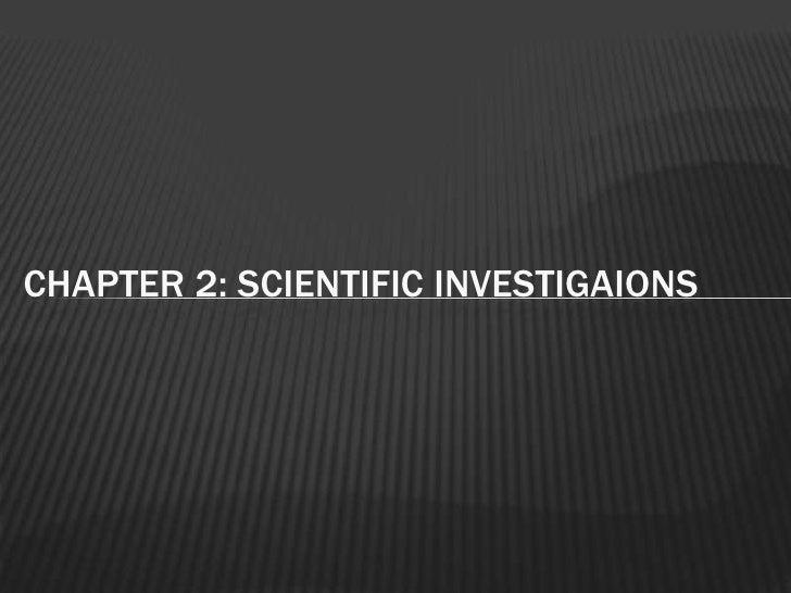 Chapter 2: SCIENTIFIC INVESTIGAIONS <br />