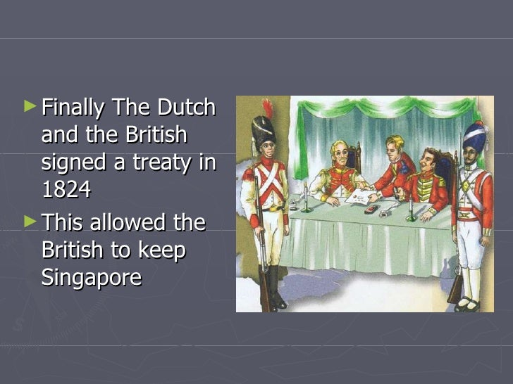 anglo dutch treaty of 1824 essay History notes  definitions of  don't think an essay question about him would come out  anglo – dutch treaty 1824 – dutch.
