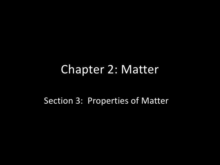 Chapter 2: MatterSection 3: Properties of Matter