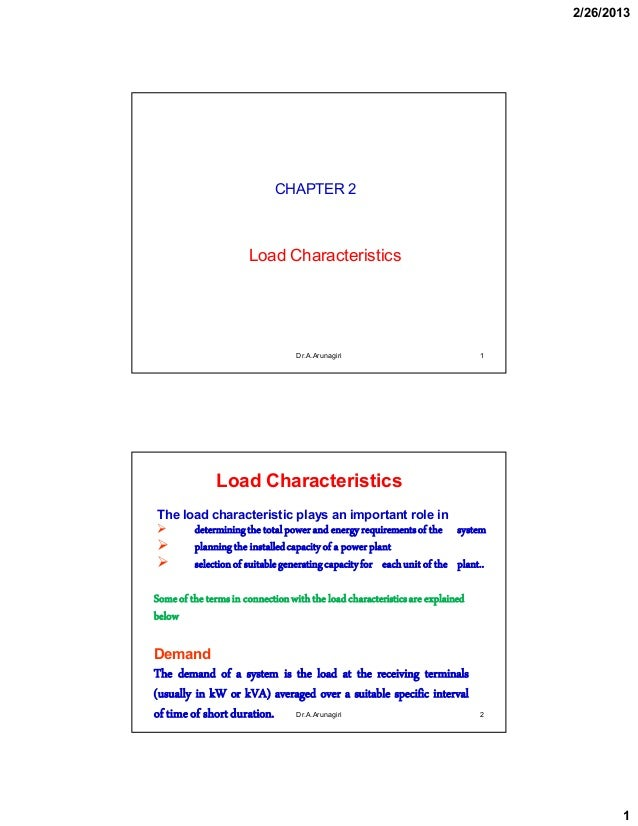 2/26/2013 1 CHAPTER 2 Load Characteristics 1Dr.A.Arunagiri 2 The load characteristic plays an important role in  determin...
